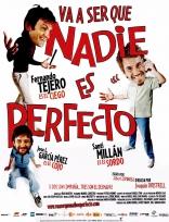 фильм Короли съема Va a ser que nadie es perfecto 2006