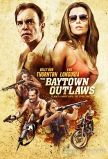 ����� ���������� �����* Baytown Outlaws, The 2012
