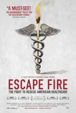 фильм Бегство от огня* Escape Fire: The Fight to Rescue American Healthcare 2012