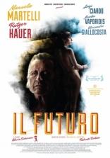 фильм Грядущее* Il Futuro 2013