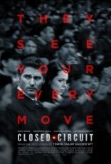 фильм Замкнутый круг* Closed Circuit 2013