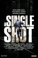 фильм Единственный выстрел* Single Shot, A 2013