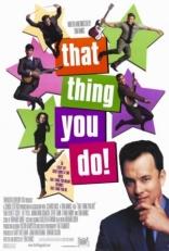 фильм То, что ты делаешь! That Thing You Do! 1996