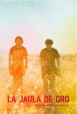 фильм Золотая клетка La jaula de oro 2013