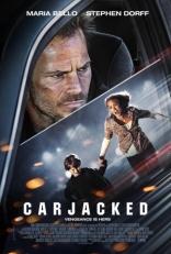 фильм Захват Carjacked 2011