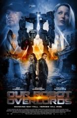 фильм Железная схватка Robot Overlords 2014
