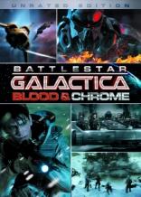 фильм Звездный крейсер «Галактика»: Кровь и хром* Battlestar Galactica: Blood and Chrome 2012