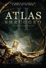 фильм Атлант расправил плечи. Часть 2* Atlas Shrugged II: The Strike 2012