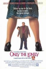 фильм Поймет лишь одинокий Only the Lonely 1991
