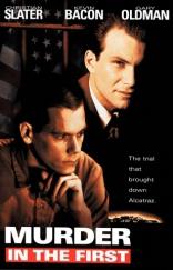 фильм Убийство первой степени Murder in the First 1995
