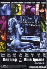 фильм Танцы в «Голубой Игуане» Dancing at the Blue Iguana 2000