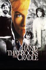 фильм Рука, качающая колыбель Hand That Rocks the Cradle, The --