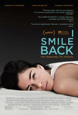 фильм Я улыбаюсь в ответ* I Smile Back 2015