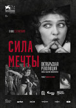 фильм Сила мечты The Soviet Revolution Told Through its Cinema 2017