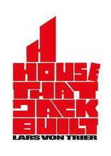 фильм Дом, который построил Джек House That Jack Built, The 2018