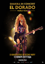 фильм Shakira In Concert: El Dorado World Tour Shakira In Concert: El Dorado World Tour 2019