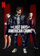 фильм Последние дни американской преступности Last Days of American Crime, The 2020