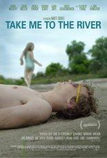 фильм Отведи меня к реке Take Me to the River 2015