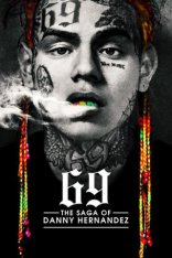 фильм 6IX9INE: Сага о Дэнни Эрнандесе 69: The Saga of Danny Hernandez 2020