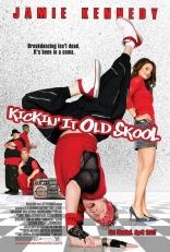 фильм Танцуй до упаду Kickin It Old Skool 2007