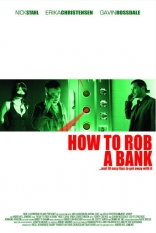 ����� ��� �������� ���� How to Rob a Bank 2007