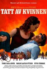 фильм Во власти женщины Tatt av kvinnen 2007