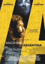 фильм Мечтая об Аргентине Imagining Argentina 2003