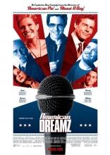 фильм Американская мечта American Dreamz 2006