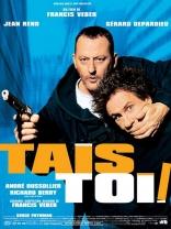 фильм Невезучие Tais-toi! 2003