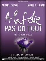 фильм Любит, не любит À la folie... pas du tout 2002