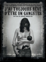 фильм Я всегда хотел быть гангстером J'ai toujours rêvé d'être un gangster 2007