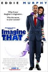 фильм Представьте себе* Imagine That 2009