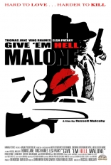 ����� ������� �� � ��, ������ Give 'em Hell, Malone 2009
