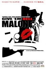 фильм Отправь их в ад, Мэлоун Give 'em Hell, Malone 2009