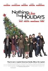 фильм С праздниками ничто не сравнится* Nothing Like the Holidays 2008