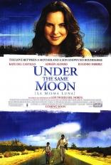 фильм Под одной луной* La misma luna 2007