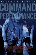фильм Опасная гастроль Command Performance 2009