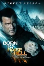 фильм Рожденный сокрушать* Born to Raise Hell 2010