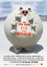 фильм Согласные на все исправляют мир Yes Men Fix the World, The 2009
