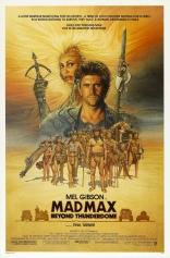 фильм Безумный Макс: Под куполом грома Mad Max Beyond Thunderdome 1985