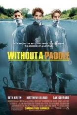 фильм Трое в каноэ Without a Paddle 2004