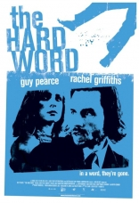 фильм Слово вора The Hard Word 2002