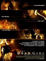 фильм Мертвая девушка* Dead Girl, the 2006