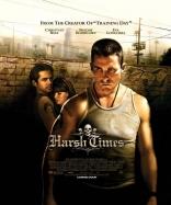 фильм Крутые времена Harsh Times 2005