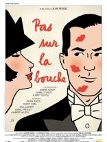 фильм Только не в губы Pas sur la bouche 2003