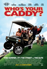 ����� ��� ���� �����?* Who's Your Caddy? 2007