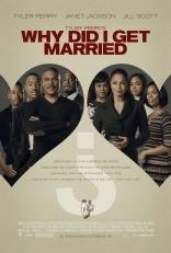 фильм Зачем мы женимся?* Why Did I Get Married? 2007
