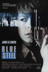 фильм Голубая сталь Blue Steel 1989