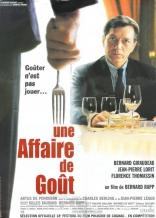 фильм Дело вкуса Une affaire de gout 2000