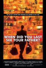 Когда ты в последний раз видел своего отца? плакаты